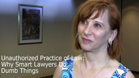 Unauthorized Practice of Law: Why Smart Lawyers Do Dumb Things