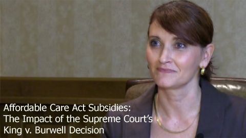 Affordable Care Act Subsidies: The Impact of the Supreme Court's King v. Burwell Decision