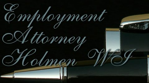 Best Wrongful Termination Employee Rights Employment Attorney Holmen WI