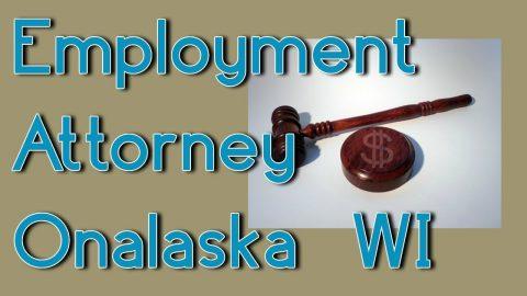 Best Wrongful Termination Employee Rights Employment Attorney Onalaska WI