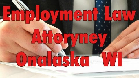 Best Unlawful Termination Employment Law Attorney Onalaska WI