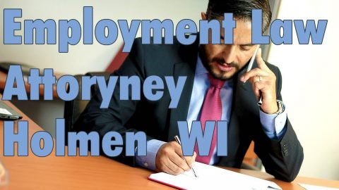 Best Unlawful Termination Employment Law Attorney Holmen WI