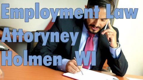 Best Unlawful Termination Employment Law Attorney Holmen WI